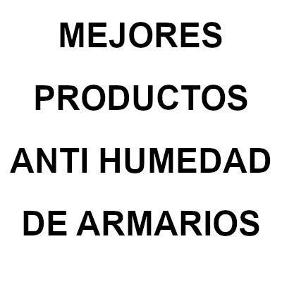 ANTIHUMEDAD DE ARMARIOS - Los Anti Humedad de Armarios que Compran los que Saben